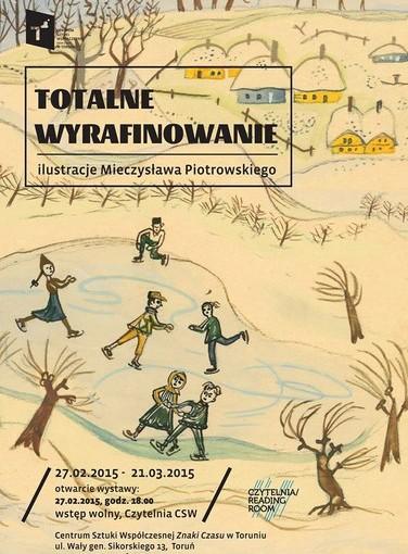 """Wystawa prac Mieczysława Piotrowskiego """"Totalne wyrafinowanie"""""""