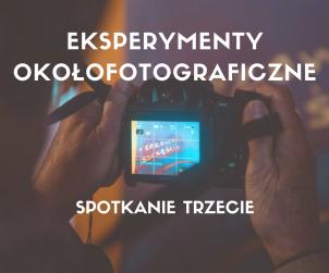 eksperymenty-okolofotograficzne